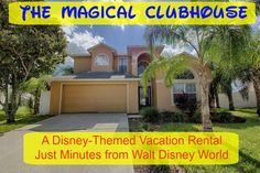 A non-Disney place to stay that is like none other! | Magical Clubhouse Vacation Rental Home | Home is Where the Mouse is