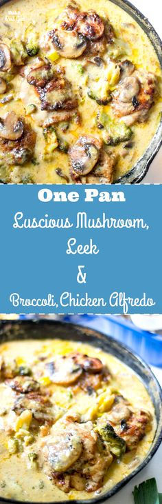"""Easy One Pan Luscious Broccoli Mushroom and Leek Chicken Alfredo. This one pan Chicken Alfredo recipe will become your favorite! [""""Repinned by Keva xo""""]"""