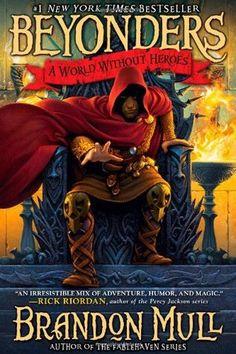 A World Without Heroes (Beyonders #1) by Brandon Mull - Fantasy, Percy Jackson Readalike