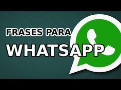 FRASES PARA PONER EN WHATSAPP | ESTADOS, IMAGENES CON FRASES - YouTube