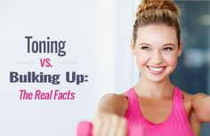 Toning vs. Bulking Up: The Real Facts | SparkPeople | workout exercise fitness