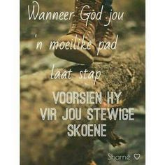 When God gives you a tough road late stage (with hard steps to take) He provides for you with sturdy shoes I Love You God, God Is, Bible Qoutes, Bible Verses, Afrikaanse Quotes, Identity In Christ, Loss Quotes, Christian Quotes, Wise Words