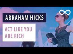 Abraham Hicks - Act Like You Are Rich [2018 Abundance Talks]