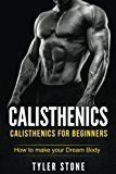 Free Kindle Book - Calisthenics: Calisthenics for Beginners: How to Make Your Dream Body: Proven Guide to Get Muscles (Pictures INCLUDED) (Workout Plan, Bodyweight Exercises, Muscle, Fitness, Health) Fitness Diet, Mens Fitness, Muscle Fitness, Calisthenics Workout Routine, Workout Routines, Basketball Tricks, Body Weight Training, Street Workout, Workout For Beginners