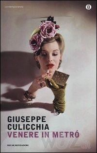 Venere in metrò di Giuseppe Culicchia - Mondadori - in libreria dall'1 ottobre 2013 - http://www.wuz.it/libro/Venere-metro/Culicchia-Giuseppe/9788804631682.html