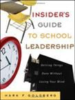 Insider's Guide To School Leadership: Getting Things Done Without Losing Your Mind - Booksource