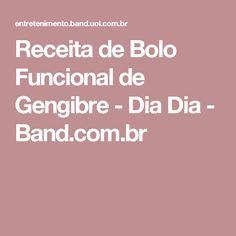 Receita de Bolo Funcional de Gengibre - Dia Dia - Band.com.br