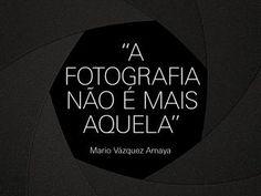 A Fotografia Não É Mais Aquela