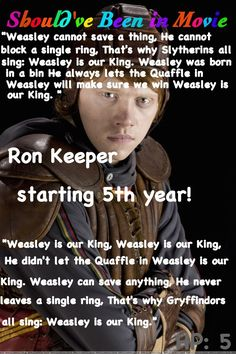 Harry Potter and the Order of the Phoenix Should've Been in Movie Ron Quidditch Keeper Weasley is our king