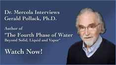 "Dr. Mercola Interviews Dr. Pollack: Fascinating talk by Gerald Pollack, author of the recently published book, The Fourth Phase of Water. This is so relevant to our work with Craniosacral Therapy, as well as Continuum. This fourth phase of water is apparently essential to health and relates to light. Perhaps this is what Sutherland was sensing as ""liquid light,"" which we also call potency in Biodynamics. I think it also relates to the Cosmic anatomy."