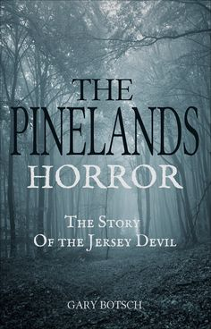 The Pinelands Horror: The Story of the Jersey Devil | #jerseydevil #devils #pinelandshorror #deborahleeds