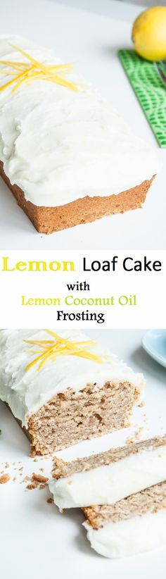 Lemon Loaf Recipe with Lemon Coconut Oil Frosting