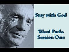 Sneak Preview  ~  Ward Parks ~ Stay with God ~ Session One
