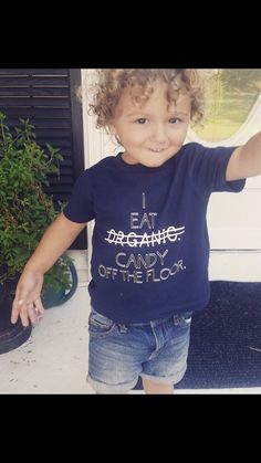 I Eat Candy Off The Floor - Kids Tee Shirt - Candy & Sweets - Organic - Childrens Clothing