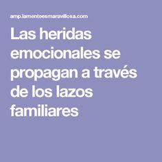 Las heridas emocionales se propagan a través de los lazos familiares