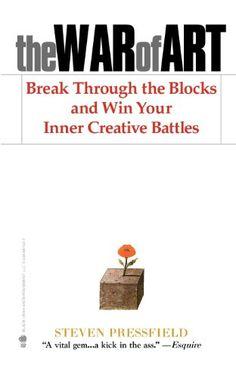 The War of Art: Break Through the Blocks and Win Your Inner Creative Battles - Steven Pressfield