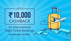 Browse freecouponcodes.co.in to use   paytm coupons to get Get upto 10,000 Cashback on international flight booking @ paytm.com