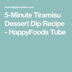 5-Minute Tiramisu Dessert Dip Recipe - HappyFoods Tube