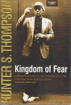 Kingdom of Fear: Loathsome Secrets of a Star-Crossed Child in the Final Days of the American Century is a memoir by Hunter S. Thompson, a collection o. Fear Book, Good Books, My Books, Hunter Thompson, Best Biographies, Star Crossed, Hunter S, Book Recommendations, Nonfiction