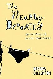 The Nearly Departed: Or, My Family and Other Foreigners by Cullerton, Brenda: Little Brown and Company 9780316162531 - Powell's Books