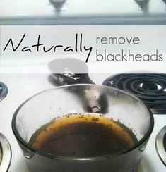 5 Natural Ways to Remove Blackheads