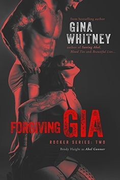 (Releases October 20, 2014) Forgiving Gia (Rocker Series Book 2) by Gina Whitney, http://www.amazon.com/dp/B00MU9QVZC/ref=cm_sw_r_pi_dp_m5jhub1TKR9Y8