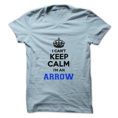 [Love Tshirt name font] I cant keep calm Im an ARROW Shirts this week Hoodies Tee Shirts