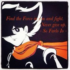 Find the Force in you and fight. Never give up.