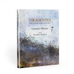 Tiradentes – um olhar para dentro   Livraria Madalena