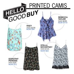 """""""Hello Good Buy: Printed Camis"""" by polyvore-editorial ❤ liked on Polyvore featuring Raey, Rebecca Taylor, Dorothy Perkins, STELLA McCARTNEY and HelloGoodBuy"""