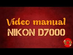 Vídeo manual - Nikon D7000 - YouTube
