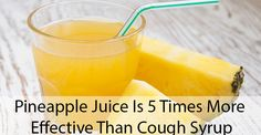 Did you know that pineapple juice is 500% more effective at helping you to stop coughing than  cough syrup is? Well, it's true, and it's all on account of the fact that fresh pineapples contain...