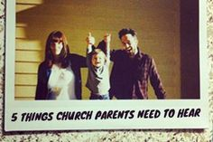 5 Things Church Parents Need to Hear