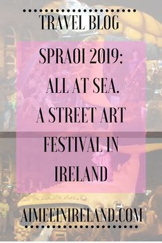 Waterford Spraoi is an annual Street Art Festival in Ireland. Read all about the theme for 2019.