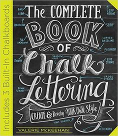 The Complete Book of Chalk Lettering: Create and Develop Your Own Style, Includes Chalk Board in Back of Book: Amazon.it: Valerie Mckeehan: Libri in altre lingue
