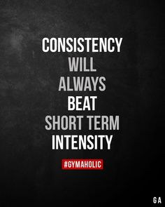 Consistency will always beat short term intensity. - Consistency will always beat short term intensity. Motivational Quotes For Depression, Positive Quotes, Inspirational Quotes, Great Quotes, Quotes To Live By, Me Quotes, Thin Quotes, Consistency Quotes, Fitness Motivation Quotes