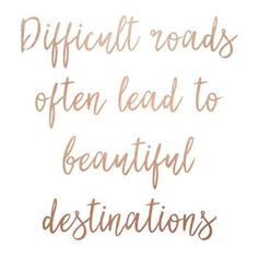 Difficult Roads Often Lead to Beautiful Destinations, rose gold foil... ❤ liked on Polyvore featuring home, home decor, wall art, text, quotes, phrase, saying, motivational wall art, interior wall decor and calligraphy wall art