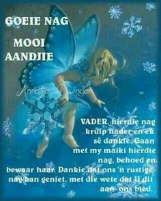 Evening Greetings, Afrikaanse Quotes, Goeie Nag, Goeie More, Night Quotes, Special Quotes, Good Morning Wishes, Sleep Tight, Good Night
