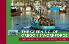 The greening of Oregon's workforce : natural resource jobs and employer needs, by the Oregon Employment Department