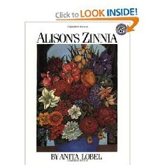 """""""Alison's Zinnia"""" by Anita Lobel. """"An unusual alphabet book incorporates reinforcement of individual letters into a dazzling display of floral painting as Lobel links girls' names, flowers, and verbs in a chain of floral gifts.""""--Bulletin of the Center for Children's Books."""