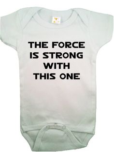 Baby Onesie for the Jedi in training...my hubby would love to put this on Sophie Kristine!