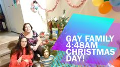 Gay Family Christmas Day 2015 4:48am!