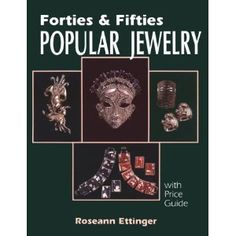 Forties and Fifties Popular Jewelry - by Roseann Ettinger - Schiffer Publishing, Ltd. 1997, 160pp