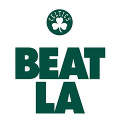 The one thing the SF Giants and the Boston Celtics have in common is BEAT LA!!!!!!