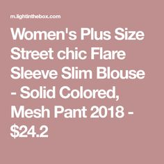 Women's Plus Size Street chic Flare Sleeve Slim Blouse - Solid Colored, Mesh Pant 2018 - $24.2