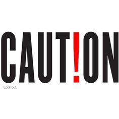 Caution ❤ liked on Polyvore featuring text, words, quotes, backgrounds, fillers, phrases and saying