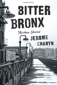 Bitter Bronx: Thirteen Stories by Jerome Charyn http://www.amazon.com/dp/0871404893/ref=cm_sw_r_pi_dp_5VI8wb1YX3WTP