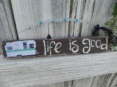 Life is Good Camper Vintage Travel Trailer RV Brown wood sign YUMMY OOAK fun retro. $16.00, via Etsy.
