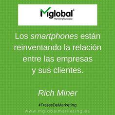 Los smartphones están reinventando la relación entre las empresas y sus clientes. #FrasesDeMarketing #MarketingRazonable #MarketingQuotes