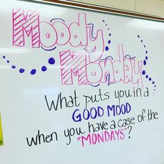 Morning Meeting Question of the day - Moody Monday - what puts you in a good mood when you have a case of the Mondays Morning Board, Morning Activities, Bell Work, Responsive Classroom, Leadership, Classroom Community, Thinking Day, Morning Messages, School Classroom